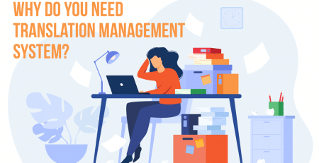 You need a translation management system, and here is why.
